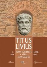RÓMA TÖRTÉNETE A VÁROS ALAPÍTÁSÁTÓL - I.KÖTET (I-XX.KÖNYV). - Ekönyv - TITUS LIVIUS