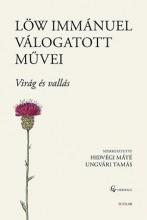 LÖW IMMÁNUEL VÁLOGATOTT MŰVEI - VIRÁG ÉS VALLÁS - Ekönyv - IMMÁNUEL, LÖW