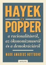 HAYEK ÉS POPPER A RACIONALITÁSRÓL, AZ ÖKÖNOMIZMUSRÓL ÉS A DEMOKRÁCIÁRÓL - Ekönyv - NOTTURNO, MARK AMADEUS