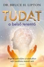 TUDAT A BELSŐ TEREMTŐ - Ebook - LIPTON, DR. BRUCE H.