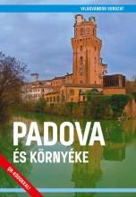 PADOVA ÉS KÖRNYÉKE - VILÁGVÁNDOR SOROZAT - Ekönyv - JUSZT RÓBERT