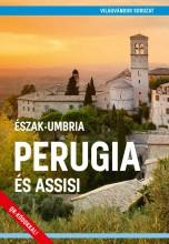 ÉSZAK-UMBRIA PERUGIA ÉS ASSISI - VILÁGVÁNDOR SOROZAT - Ekönyv - JUSZT RÓBERT
