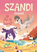 SZANDI MESÉI 3. – AZ ÚJ BARÁT - Ekönyv - NAPRAFORGÓ KÖNYVKIADÓ