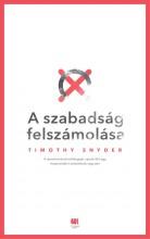 A SZABADSÁG FELSZÁMOLÁSA - Ekönyv - SNYDER, TIMOTHY