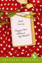 HOGYAN ÍRTAM VÉLETLENÜL EGY KÖNYVET? - Ekönyv - HUIZING, ANNET