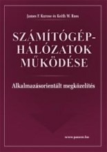 SZÁMITÓGÉP-HÁLÓZATOK MŰKÖDÉSE - Ekönyv - JAMES F.KUROSE - KEITH W.ROSS