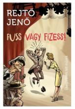 FUSS VAGY FIZESS! - ELVESZETTNEK HITT MŰVEK - Ekönyv - REJTŐ JENŐ
