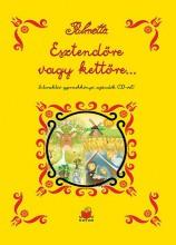 ESZTENDŐRE VAGY KETTŐRE… INTERAKTÍV GYERMEKKÖNYV, CD-VEL - Ekönyv - PALMETTA