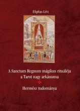 A SANCTUM REGNUM MÁGIKUS RITUÁLÉJA – HERMÉSZ TUDOMÁNYA - Ekönyv - LÉVI, ELIPHAS