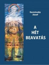 A HÉT BEAVATÁS - Ekönyv - KACZVINSZKY JÓZSEF