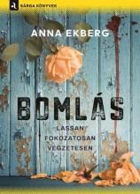 BOMLÁS - LASSAN FOKOZATOSSAN VÉGZETESEN - Ekönyv - EKBERG, ANNA