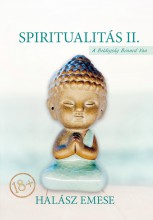 SPIRITUALITÁS II. - A BOLDOGSÁG BENNED VAN - Ebook - HALÁSZ EMESE