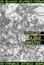 A ZÖLD KRISZTUS - Ekönyv - SZAPPANOS GÁBOR