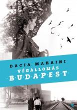 VÉGÁLLOMÁS BUDAPEST - Ekönyv - MARAINI, DACIA