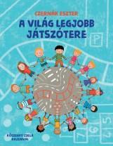 A VILÁG LEGJOBB JÁTSZÓTERE - Ekönyv - CZERNÁK ESZTER