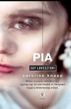 PIA - EGY LOVESZTORI - Ekönyv - KNAPP, CAROLINE