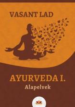 AYURVEDA I. - ALAPELVEK - Ekönyv - LAD, VASANT