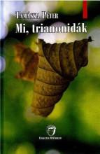 MI, TRIANONIDÁK - Ekönyv - TAMÁSKA PÉTER
