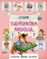 TUDÁSPRÓBA ANGOLUL - OTTHON - Ekönyv - ELEKTRA KÖNYVKIADÓ KFT.