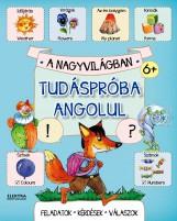 TUDÁSPRÓBA ANGOLUL - A NAGYVILÁGBAN - Ekönyv - ELEKTRA KÖNYVKIADÓ KFT.