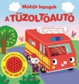 MÓKÁS HANGOK - A TŰZOLTÓAUTÓ - Ekönyv - NAPRAFORGÓ KÖNYVKIADÓ