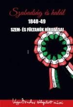 SZABADSÁG ÉS HALÁL 1848-49 - SZEM- ÉS FÜLTANÚK HÍRADÁSAI - Ekönyv - VARGA DOMOKOS