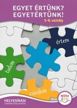 EGYET ÉRTÜNK? EGYETÉRTÜNK! - 5-8. OSZTÁLY HELYESÍRÁSI GYAKORLÓFELADATOK - Ekönyv - MÓRA KÖNYVKIADÓ