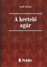 A kertelő agár - Ekönyv - Lovik Károly