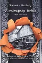 A TOLVAJNÉP TITKAI - Ekönyv - TÁBORI KORNÉL, SZÉKELY VLADIMIR