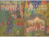 KEZDETBEN VOLT A KERT I-II. - 2. KIADÁS - KÖTÖTT - Ekönyv - LESZNAI ANNA