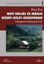 NÉPI VALLÁS ÉS MÁGIA KÖZÉP-KELET-EURÓPÁBAN – VÁLOGATOTT TANULMÁNYOK II.KÖTET - Ebook - PÓCS ÉVA