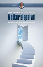 A SIKER ALAPELVEI - BŐVÍTETT KIADÁS - Ebook - CANFIELD, JACK