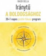 IRÁNYTŰ A BOLDOGSÁGHOZ - Ekönyv - BAGDI BELLA