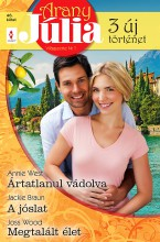 Arany Júlia 46. - Ebook - Annie West; Jackie Braun; Joss Wood