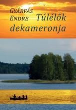 TÚLÉLŐK DEKAMERONJA - Ekönyv - GYÁRFÁS ENDRE