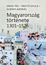 MAGYARORSZÁG TÖRTÉNETE 1301-1526 - FŰZÖTT - Ekönyv - ENGEL PÁL-KRISTÓ GYULA-KUBINYI ANDRÁS