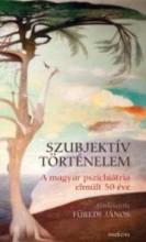 SZUBJEKTÍV TÖRTÉNELEM - A MAGYAR PSZICHIÁTRIA ELMÚLT 50 ÉVE - Ekönyv - MEDICINA KÖNYVKIADÓ ZRT.