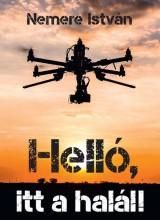 HELLÓ, ITT A HALÁL - Ekönyv - NEMERE ISTVÁN