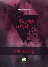 Pusztító érzések - Gonoszság - Ekönyv - Rose Woods