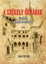 A SZÉKELY ŐSVÁRAK I. KÖTET - Ekönyv - GAALI ZOLTÁN