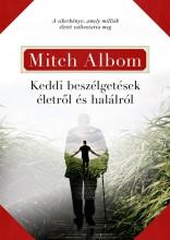 KEDDI BESZÉLGETÉSEK ÉLETRŐL ÉS HALÁLRÓL - Ekönyv - ALBOM, MITCH