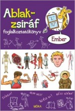 ABLAK-ZSIRÁF - EMBER – FOGLALKOZTATÓ - Ekönyv - MÓRA KÖNYVKIADÓ