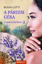 A párizsi gésa  - Ekönyv - Budai Lotti