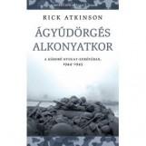 ÁGYÚDÖRGÉS ALKONYATKOR - A HÁBORÚ NYUGAT-EURÓPÁBAN, 1944-1945 - Ekönyv - ATKINSON, RICK