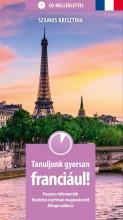TANULJUNK GYORSAN FRANCIÁUL! - CD-MELLÉKLETTEL - Ekönyv - SZAMOS KRISZTINA