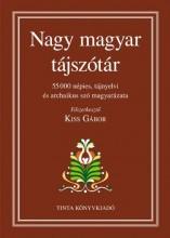 NAGY MAGYAR TÁJSZÓTÁR - Ekönyv - TINTA KÖNYVKIADÓ KFT.
