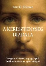 A KERESZTÉNYSÉG DIADALA - Ekönyv - EHRMAN, BART D.