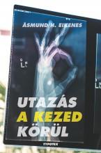 UTAZÁS A KEZED KÖRÜL - Ekönyv - EIKENES, ASMUND D.