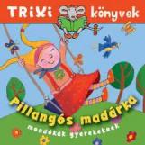 TRIXI KÖNYVEK - PILLANGÓS MADÁRKA - Ekönyv - SZILÁGYI LAJOS E.V.