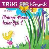TRIXI KÖNYVEK - PÖTTÖM ANNA KALANDJAI 1. - Ekönyv - TÓTH ESZTER